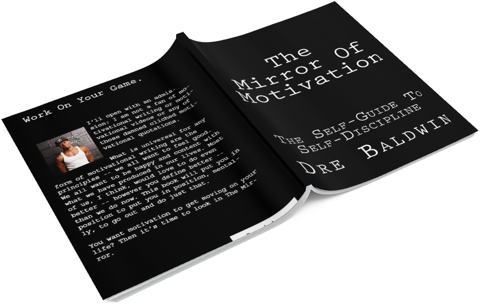The Mirror Of Motivation by Dre Baldwin