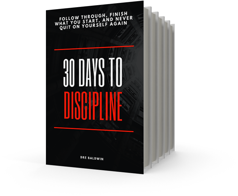 30 Days To Discipline Manual by Dre Baldwin